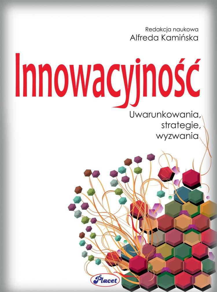 Innowacyjność uwarunkowania, strategie, wyzwania - Ebook (Książka PDF) do pobrania w formacie PDF