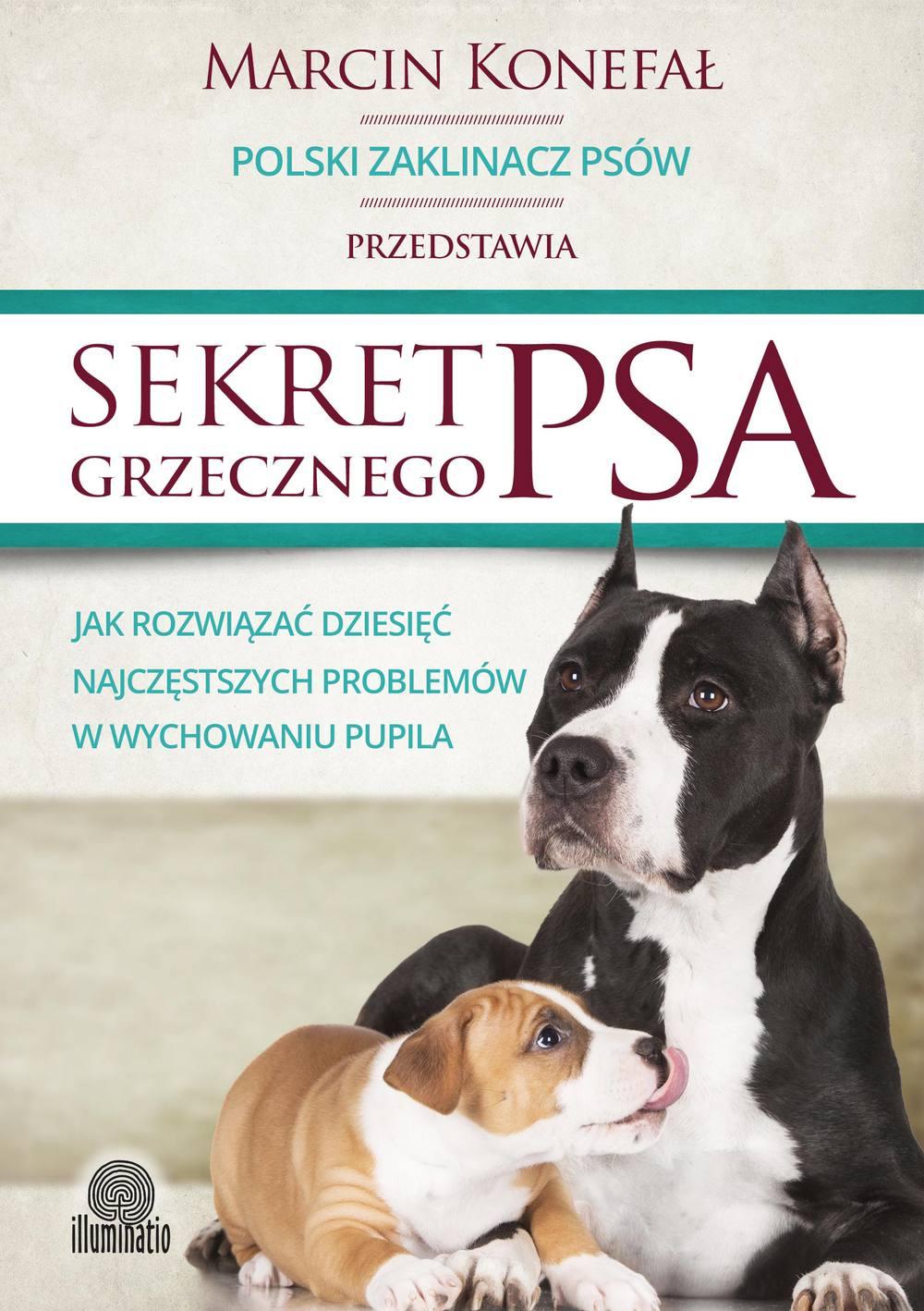 Sekret grzecznego psa. Jak rozwiązać dziesięć najczęstszych problemów w wychowaniu pupila - Ebook (Książka na Kindle) do pobrania w formacie MOBI