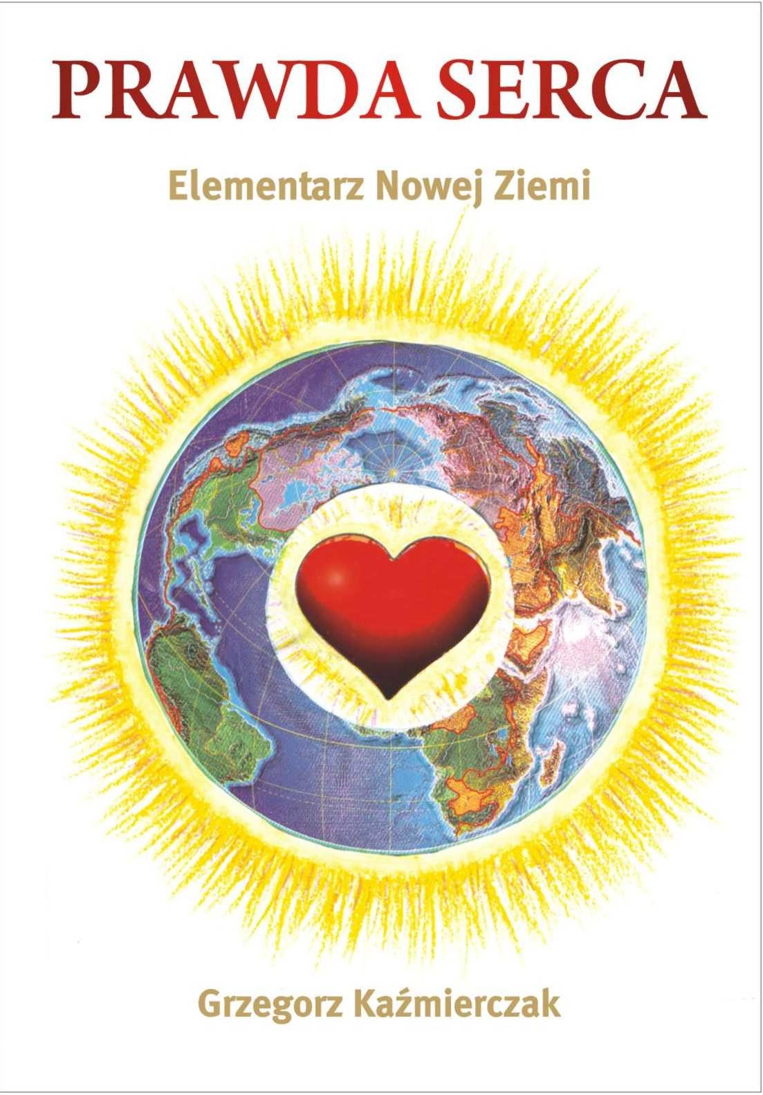 Prawda serca. Elementarz Nowej Ziemi - Ebook (Książka na Kindle) do pobrania w formacie MOBI