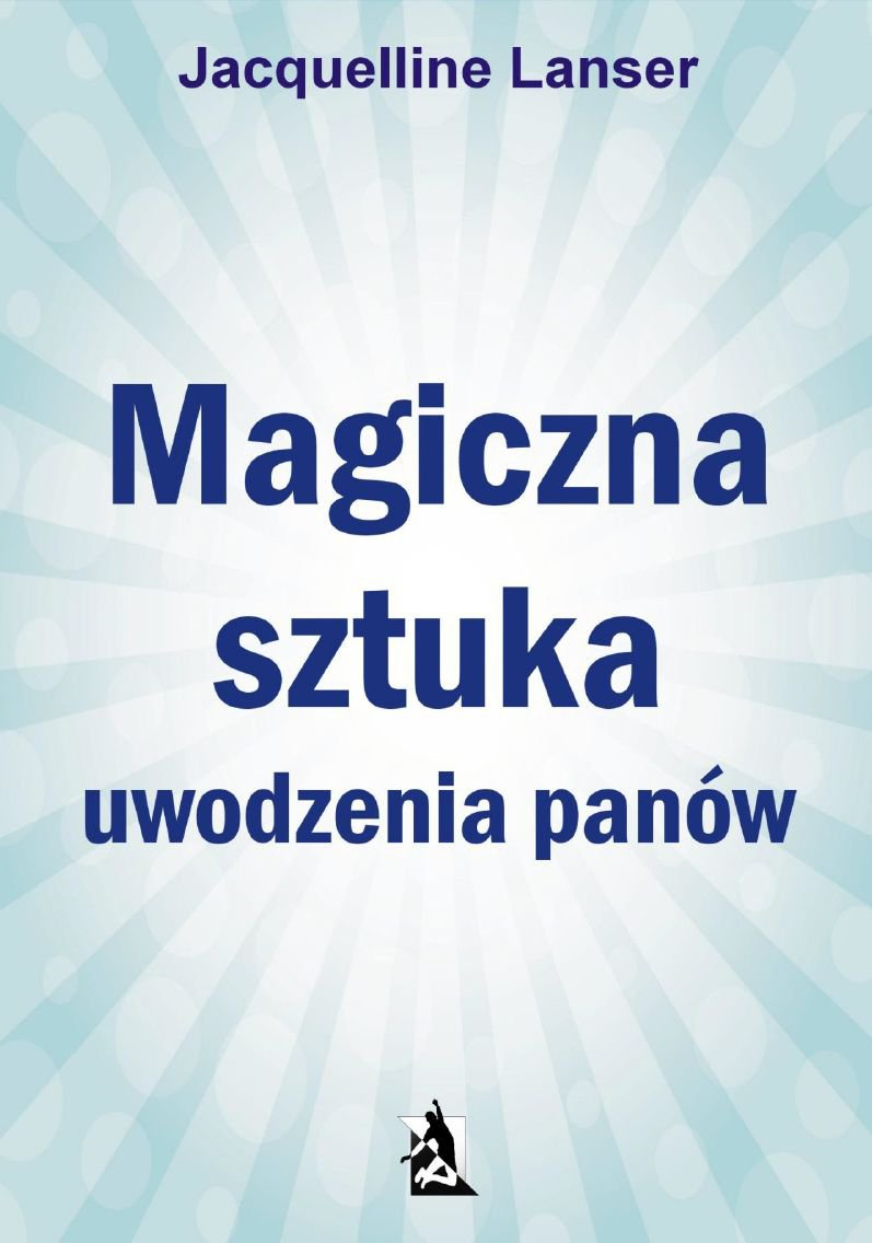 Magiczna sztuka uwodzenia panów - Ebook (Książka EPUB) do pobrania w formacie EPUB