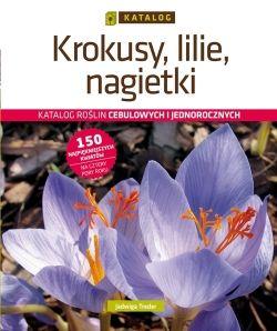 Krokusy, lilie, nagietki. Katalog - Ebook (Książka PDF) do pobrania w formacie PDF