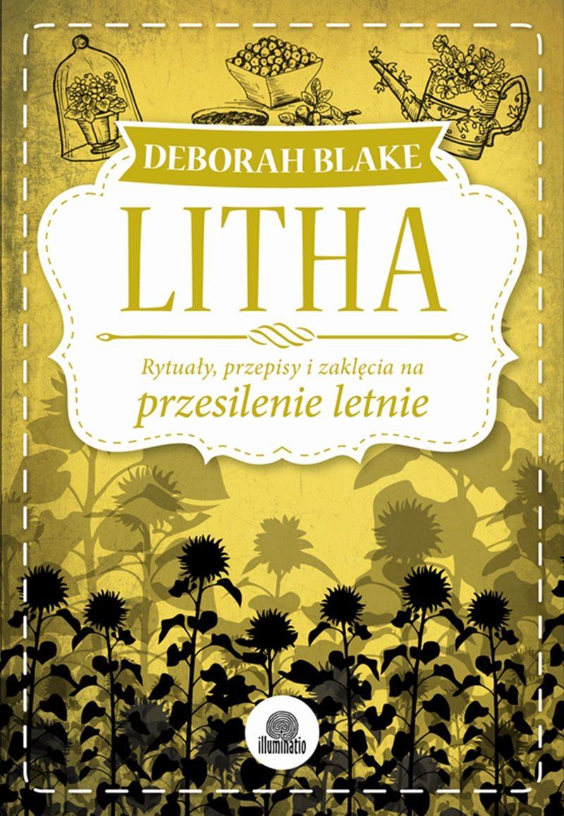 Litha. Rytuały, przepisy i zaklęcia na przesilenie letnie - Ebook (Książka na Kindle) do pobrania w formacie MOBI