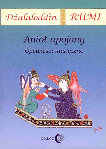 Anioł upojony. Opowieści mistyczne - Ebook (Książka na Kindle) do pobrania w formacie MOBI