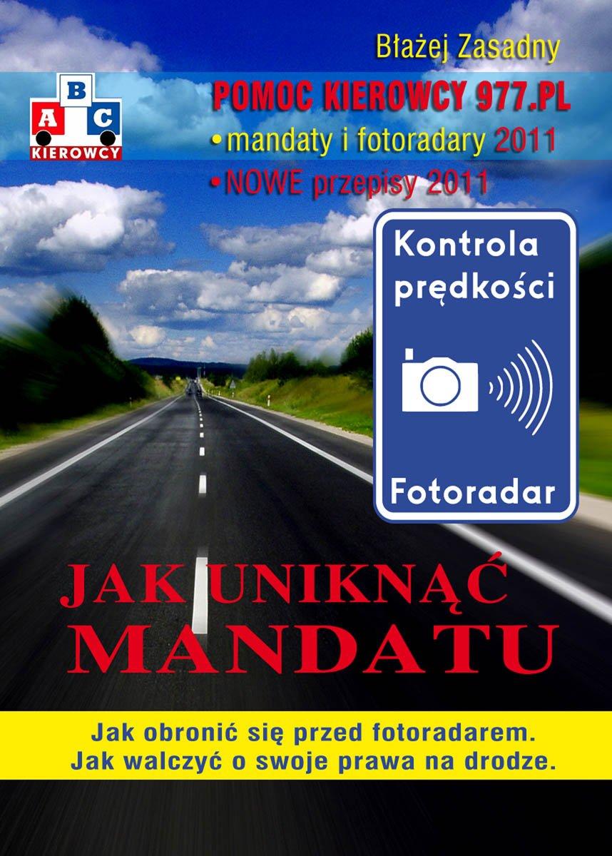 Jak uniknąć mandatu. Jak obronić się przed fotoradarem. Jak walczyć o swoje prawa na drodze. - Ebook (Książka PDF) do pobrania w formacie PDF