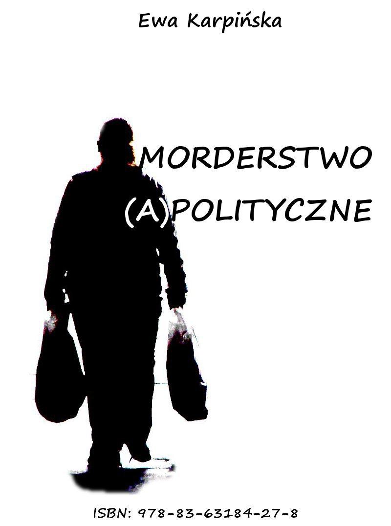Morderstwo (a)polityczne - Ebook (Książka PDF) do pobrania w formacie PDF