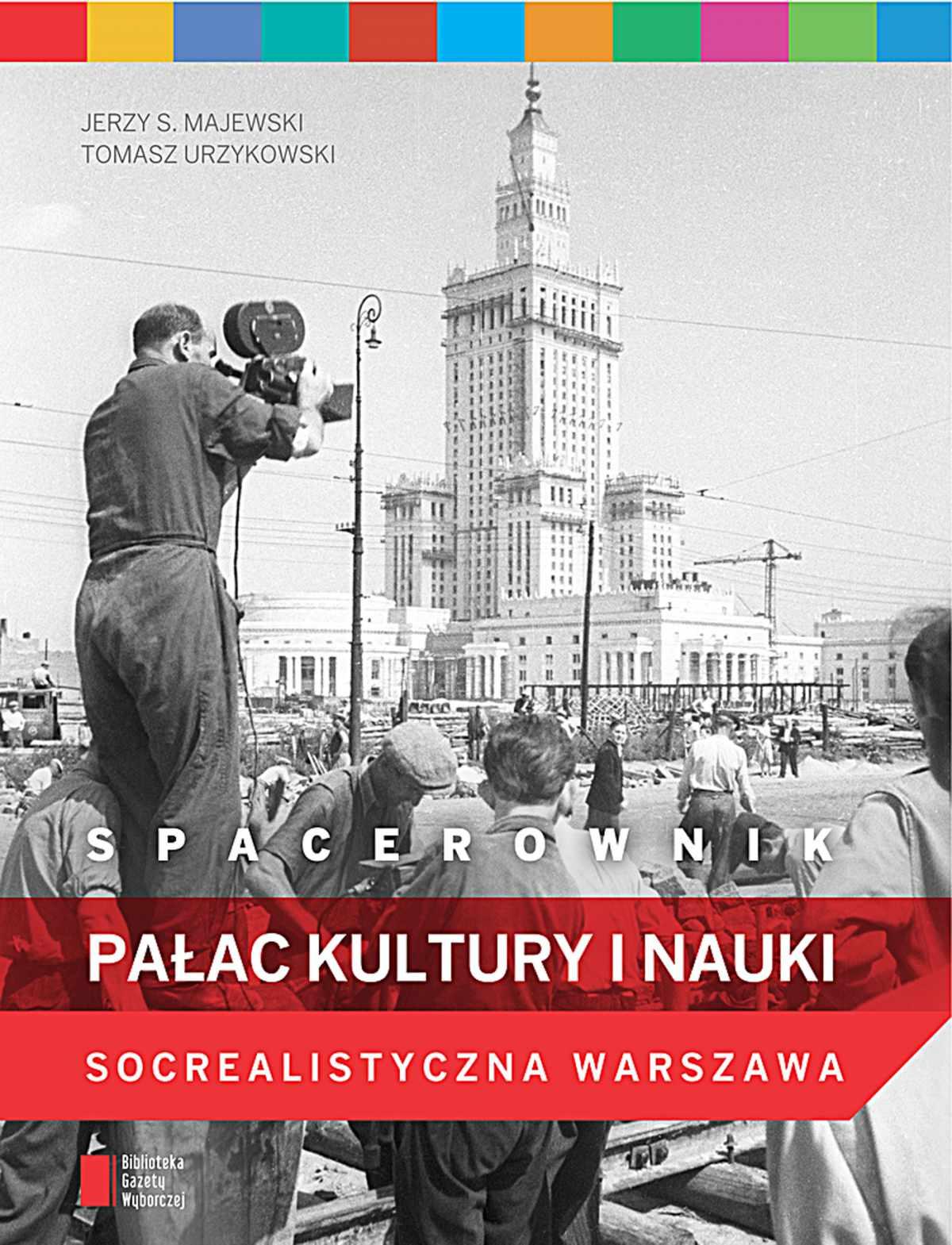 Spacerownik: Pałac Kultury i Nauki. Socrealistyczna Warszawa - Ebook (Książka PDF) do pobrania w formacie PDF