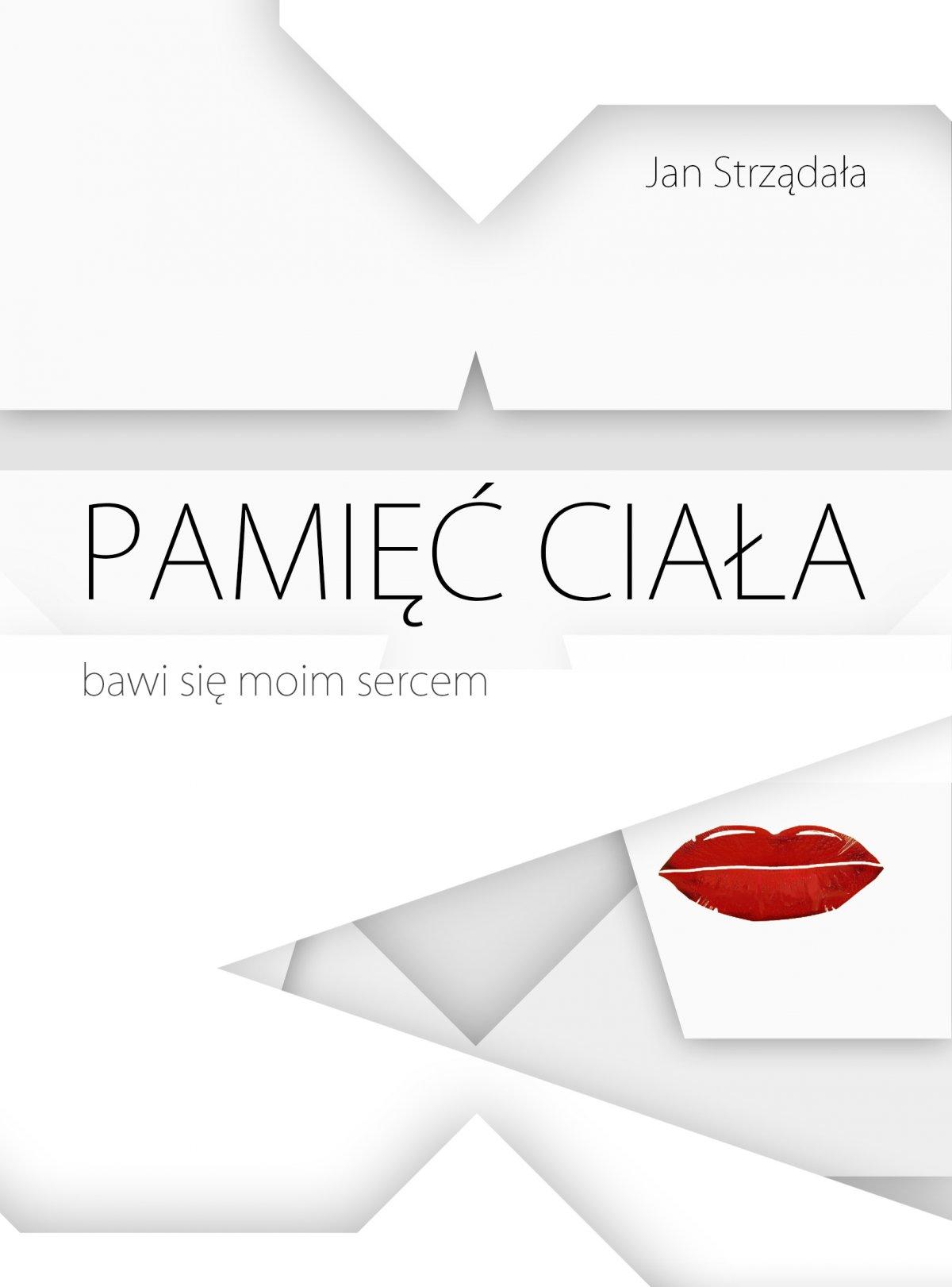 Pamięć Ciała bawi się moim sercem - Ebook (Książka PDF) do pobrania w formacie PDF