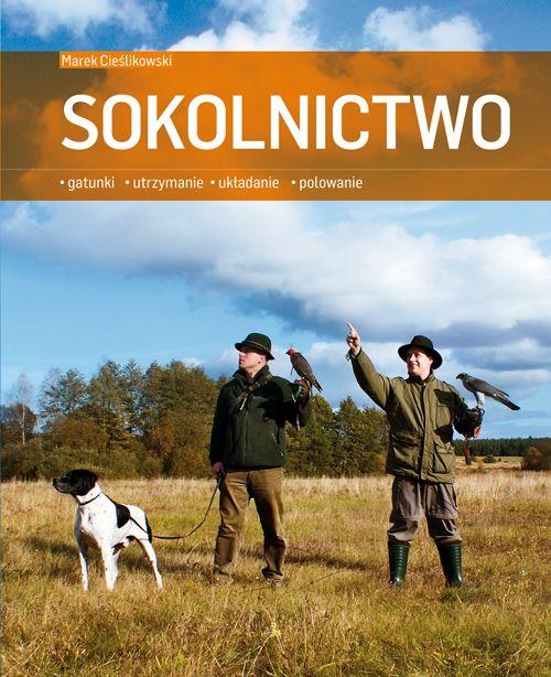 Sokolnictwo. Gatunki, utrzymanie, układanie, polowanie - Ebook (Książka PDF) do pobrania w formacie PDF