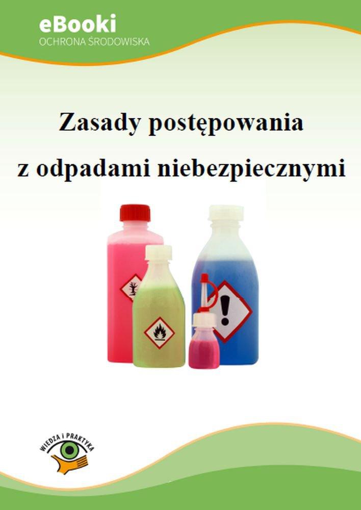 Zasady postępowania z odpadami niebezpiecznymi - Ebook (Książka PDF) do pobrania w formacie PDF