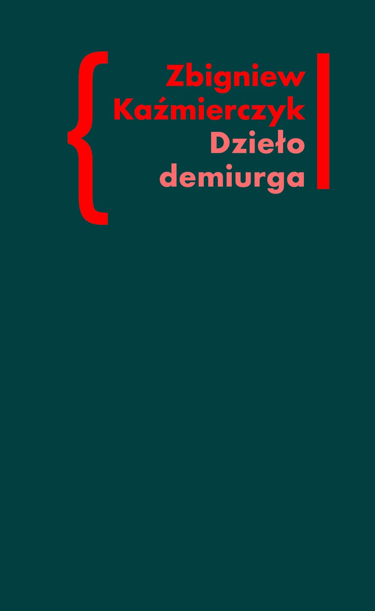 Dzieło demiurga. Zapis gnostyckiego doświadczenia egzystencji we wczesnej poezji Czesława Miłosza - Ebook (Książka na Kindle) do pobrania w formacie MOBI