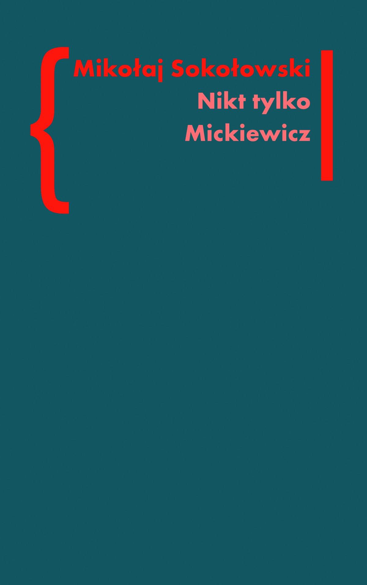 Nikt tylko Mickiewicz - Ebook (Książka EPUB) do pobrania w formacie EPUB