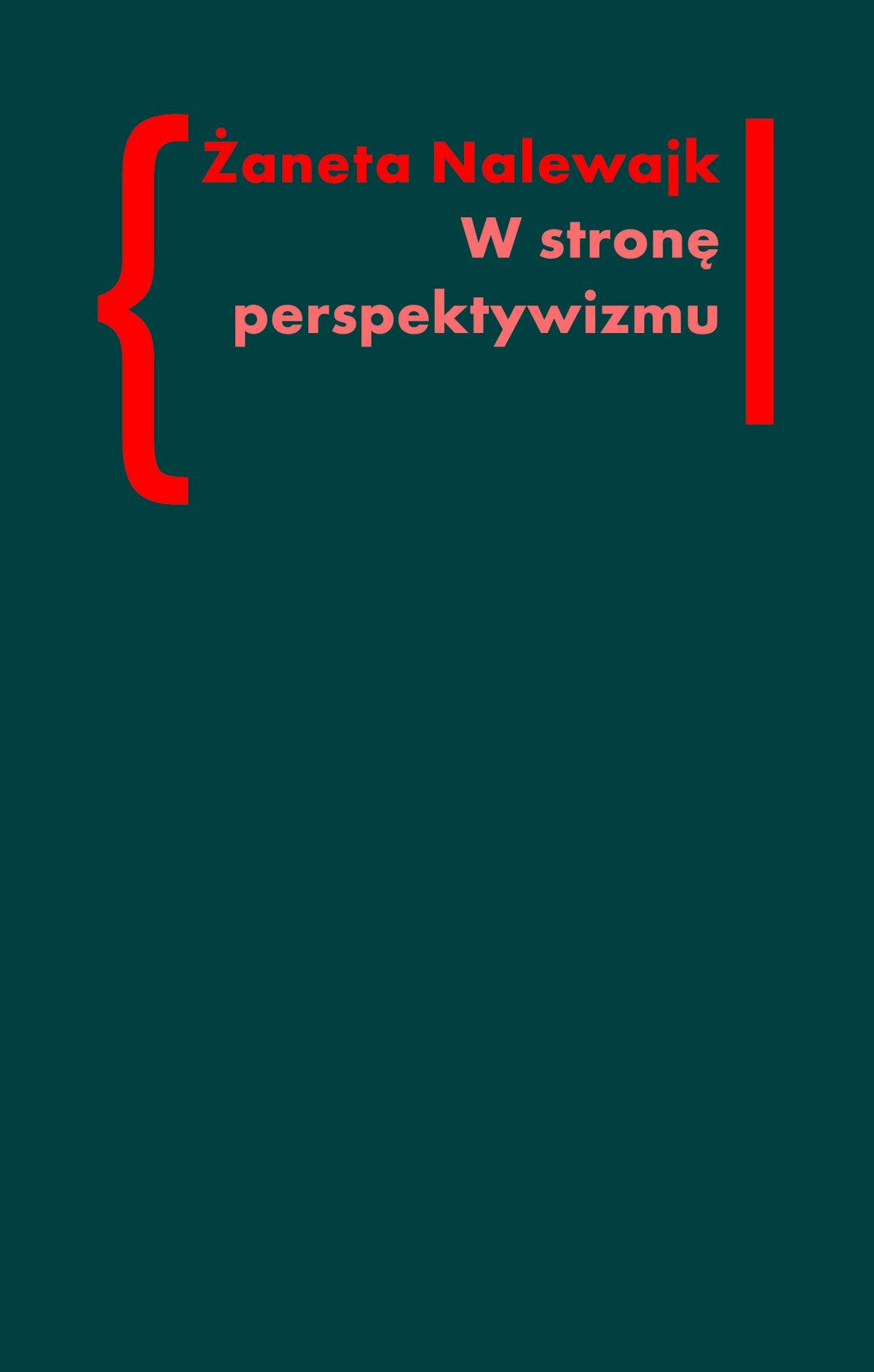 W stronę perspektywizmu. Problematyka cielesności w prozie Brunona Schulza i Witolda Gombrowicza - Ebook (Książka EPUB) do pobrania w formacie EPUB