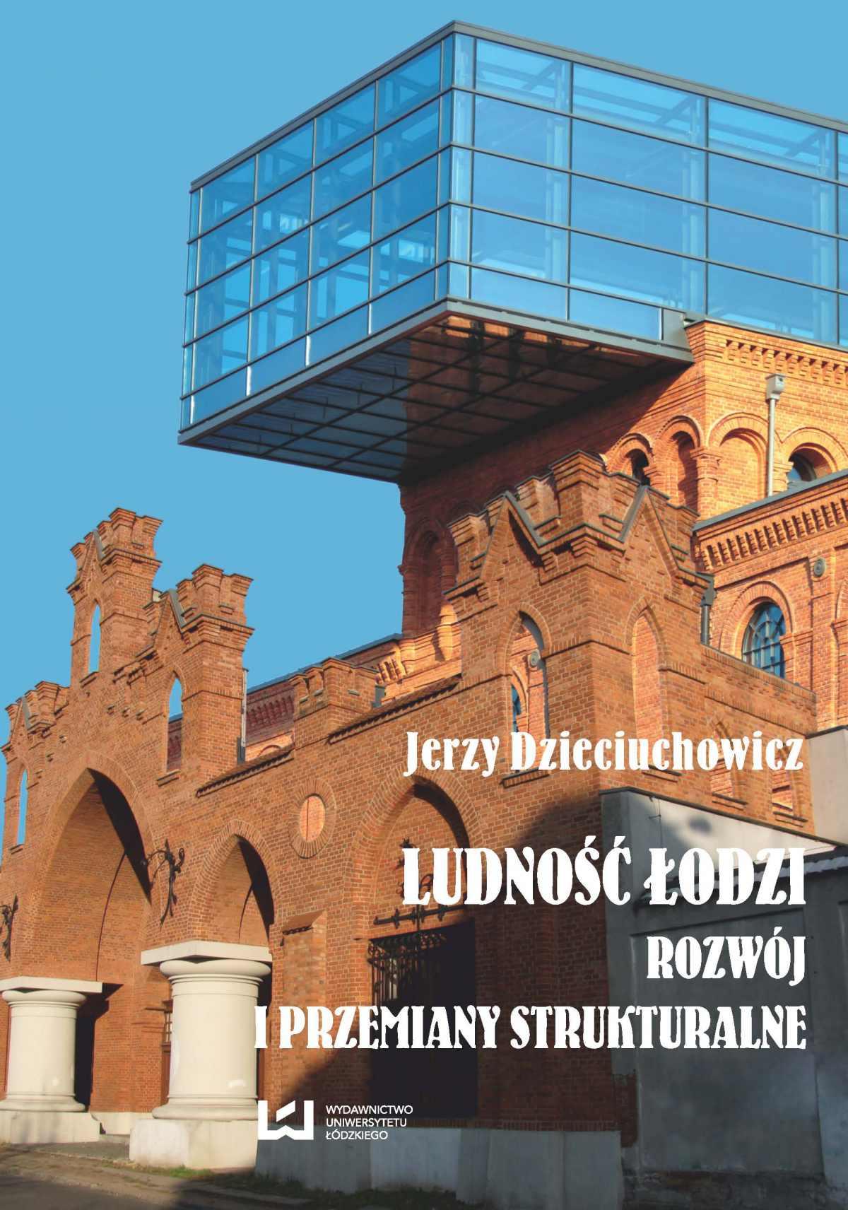 Ludność Łodzi – rozwój i przemiany strukturalne - Ebook (Książka PDF) do pobrania w formacie PDF