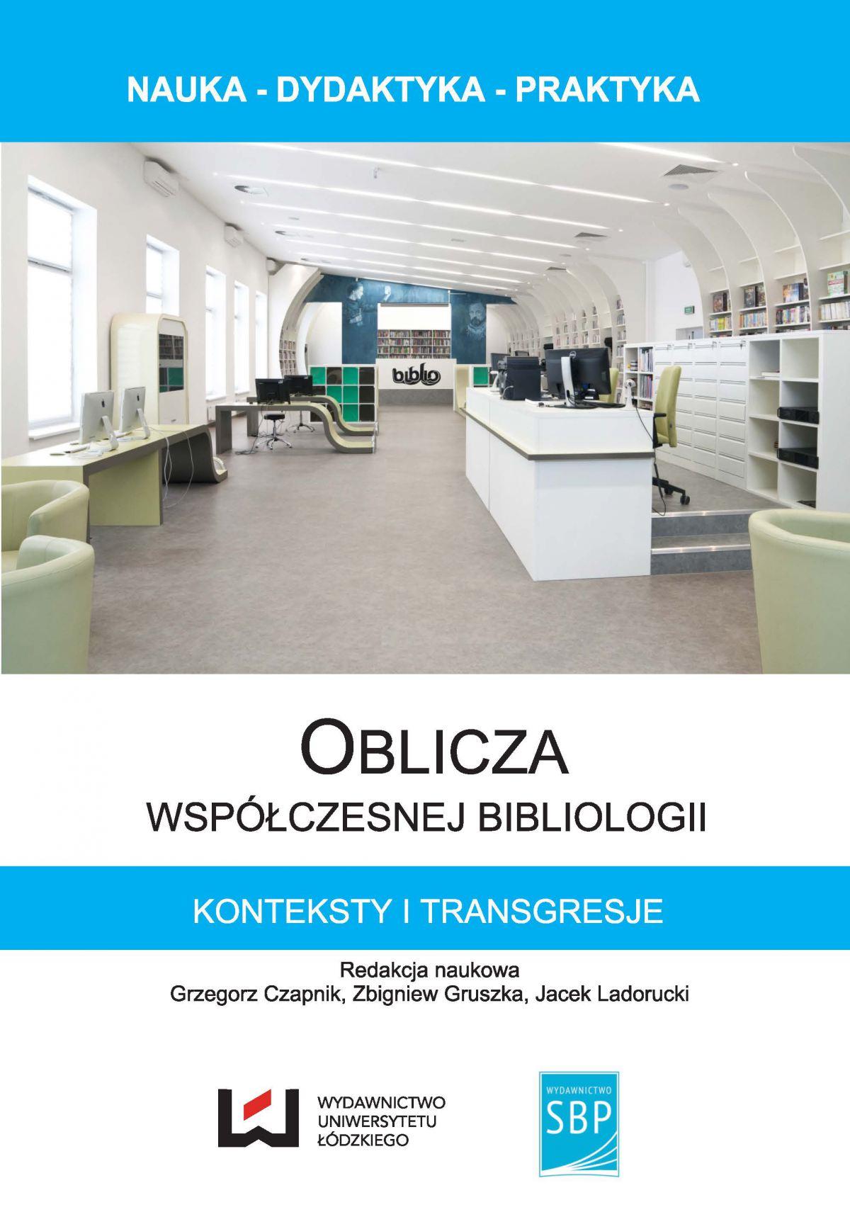 Oblicza współczesnej bibliologii. Konteksty i transgresje - Ebook (Książka PDF) do pobrania w formacie PDF
