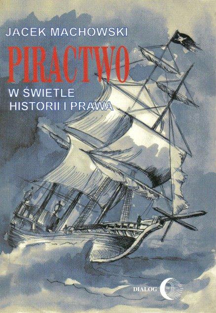 Piractwo w świetle historii i prawa - Ebook (Książka EPUB) do pobrania w formacie EPUB