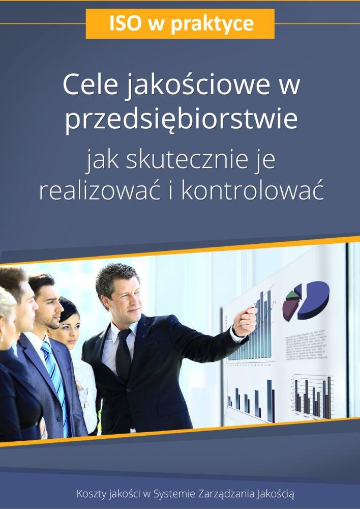 Cele jakościowe w przedsiębiorstwie – jak skutecznie je realizować i kontrolować. Wydanie 2 - Ebook (Książka PDF) do pobrania w formacie PDF