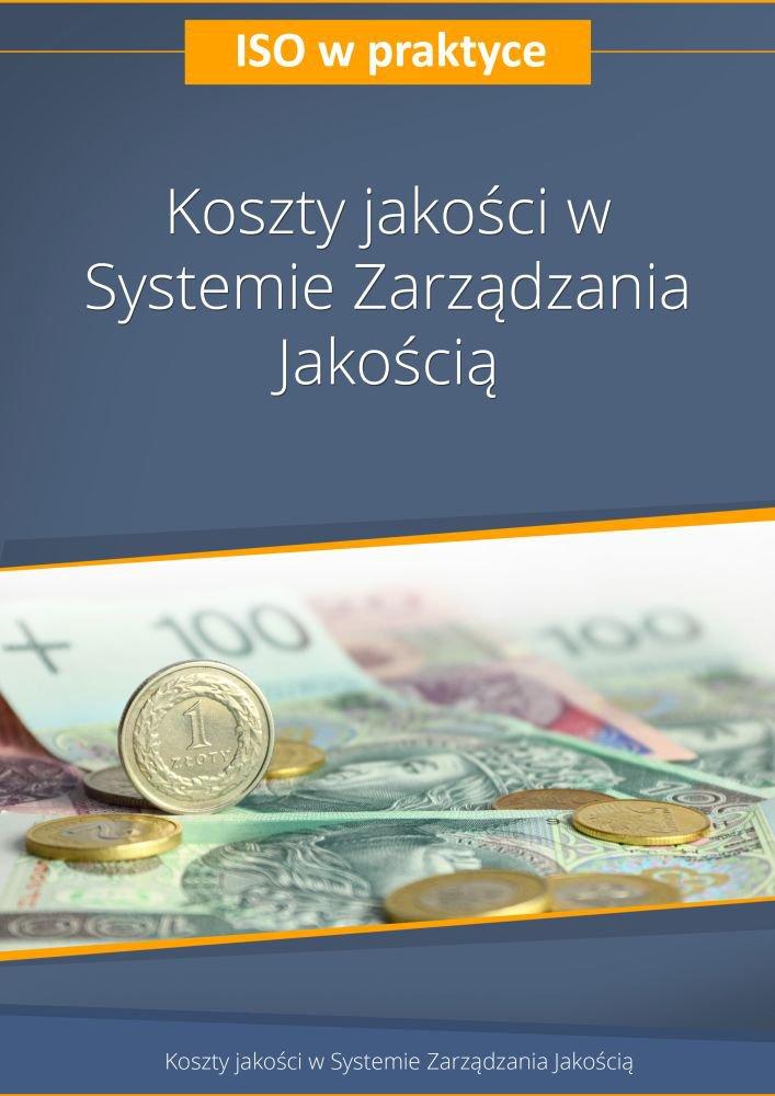 Koszty jakości w Systemie Zarządzania Jakością. Wydanie 2 - Ebook (Książka PDF) do pobrania w formacie PDF