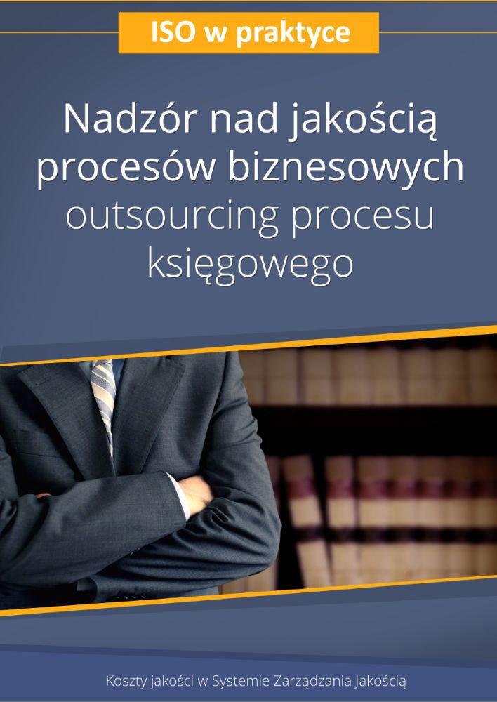 Nadzór nad jakością procesów biznesowych – outsourcing procesu księgowego. Wydanie 2 - Ebook (Książka PDF) do pobrania w formacie PDF