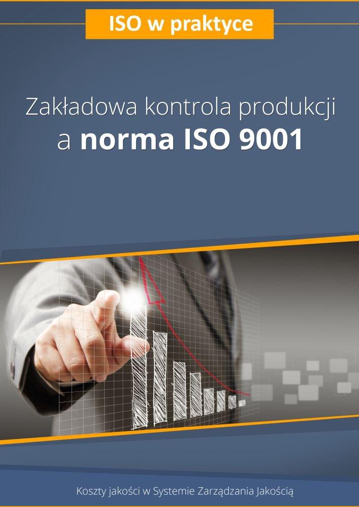 Zakładowa kontrola produkcji a norma ISO 9001. Wydanie 2 - Ebook (Książka PDF) do pobrania w formacie PDF