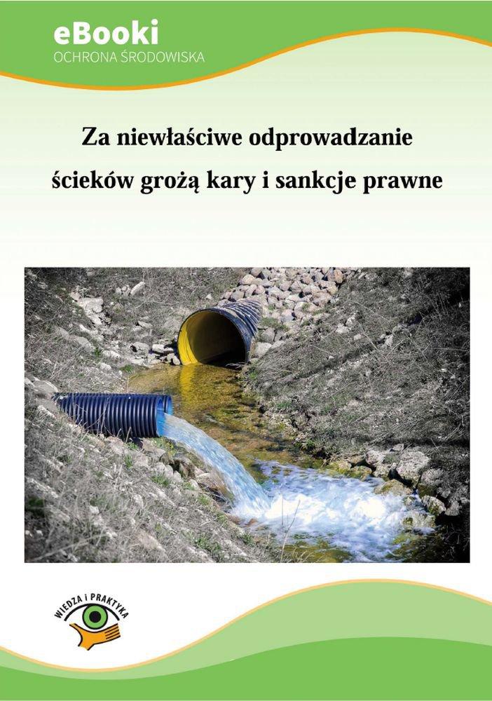 Za niewłaściwe odprowadzanie ścieków grożą kary i sankcje prawne - Ebook (Książka PDF) do pobrania w formacie PDF