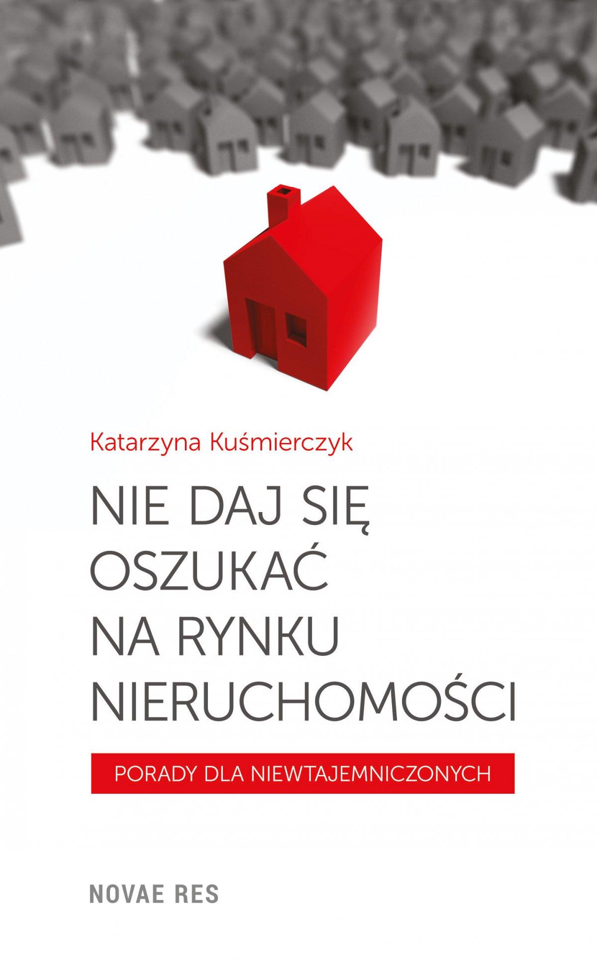 Nie daj się oszukać na rynku nieruchomości - Ebook (Książka EPUB) do pobrania w formacie EPUB
