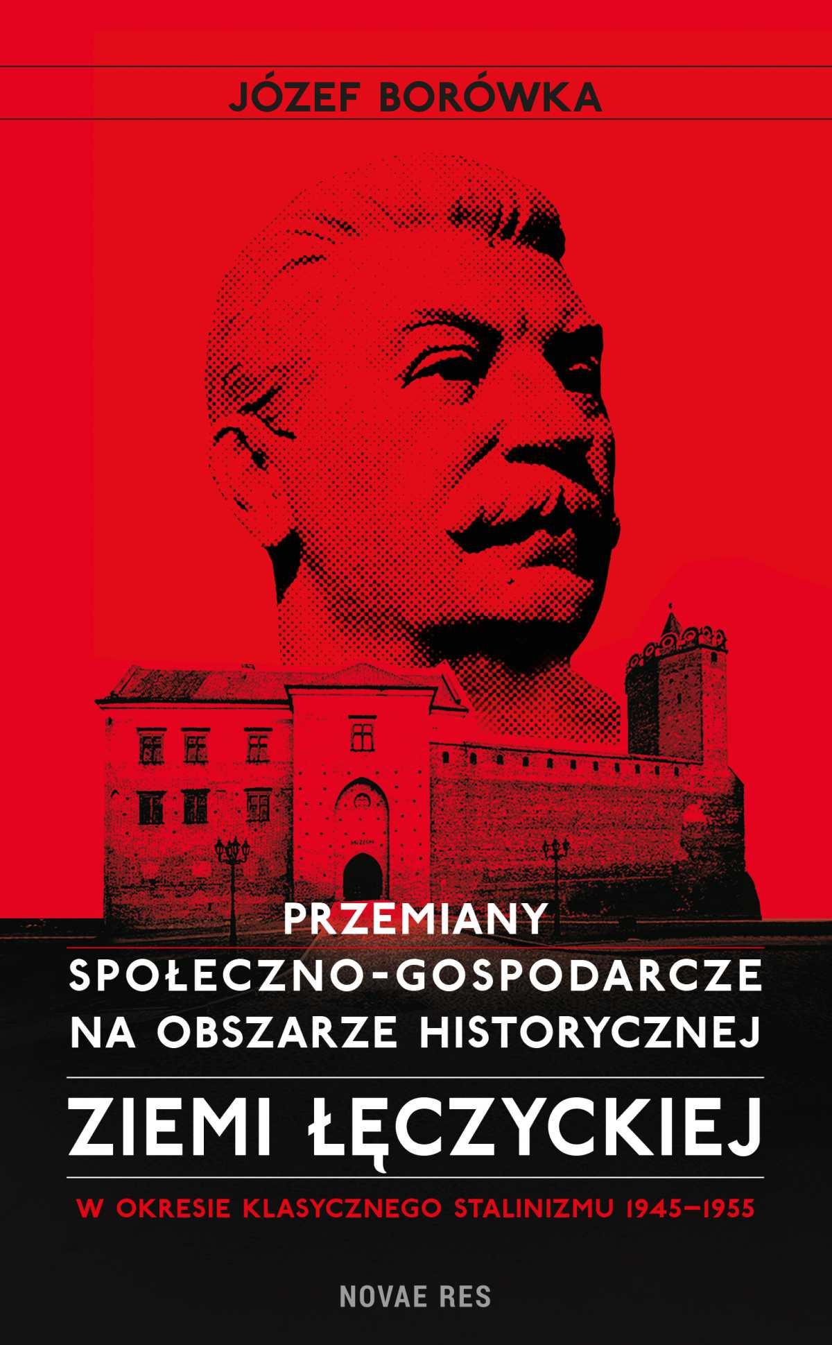 Przemiany społeczno-gospodarcze na obszarze historycznej ziemi łęczyckiej w okresie klasycznego stalinizmu 1945-1955 - Ebook (Książka EPUB) do pobrania w formacie EPUB