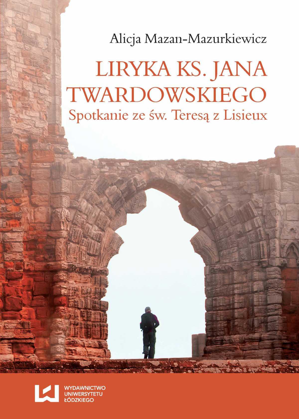 Liryka ks. Jana Twardowskiego. Spotkanie ze św. Teresą z Lisieux - Ebook (Książka PDF) do pobrania w formacie PDF