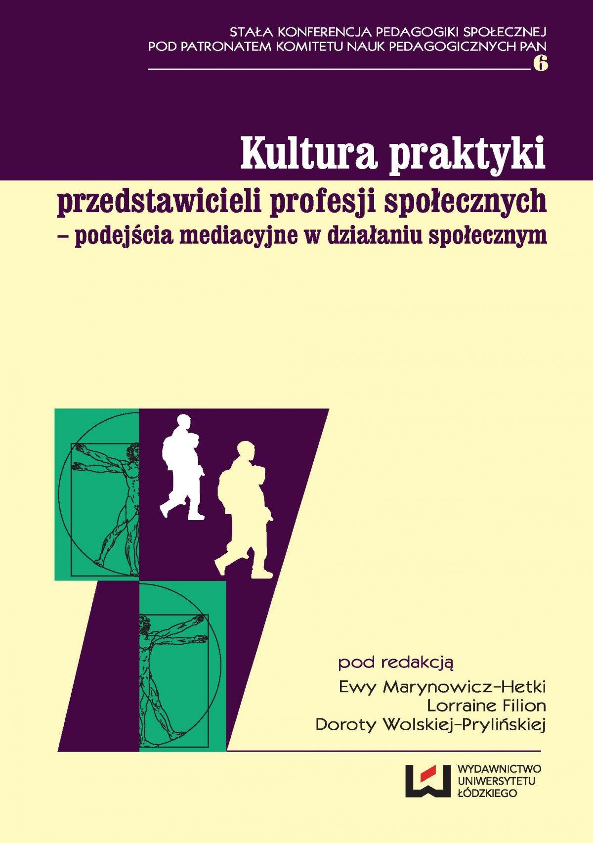 Kultura praktyki przedstawicieli profesji społecznych – podejścia mediacyjne w działaniu społecznym - Ebook (Książka PDF) do pobrania w formacie PDF