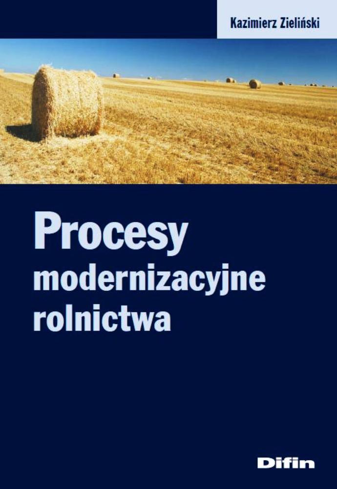 Procesy modernizacyjne rolnictwa - Ebook (Książka PDF) do pobrania w formacie PDF