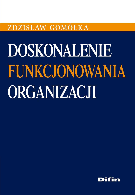Doskonalenie funkcjonowania organizacji - Ebook (Książka PDF) do pobrania w formacie PDF