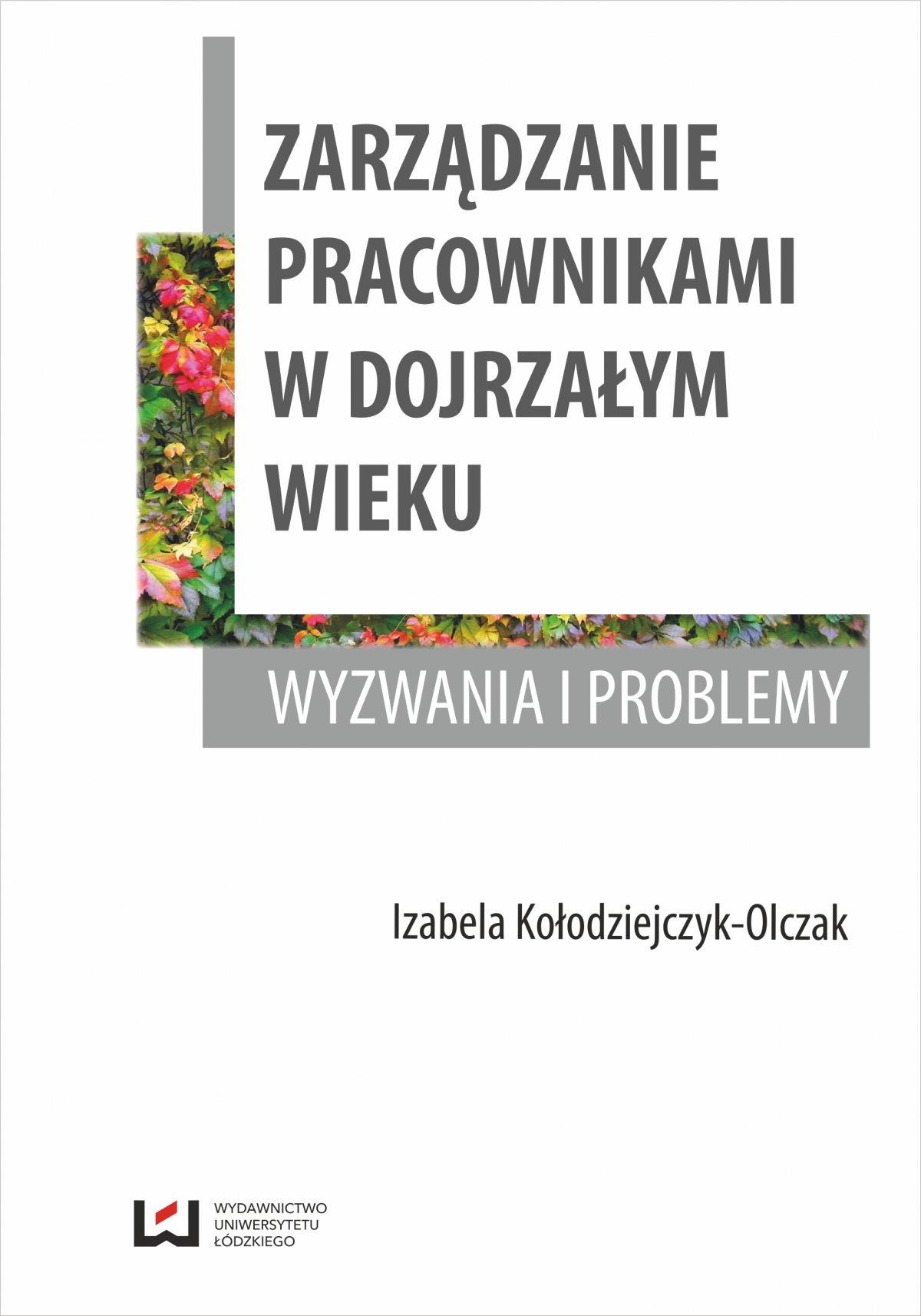 Zarządzanie pracownikami w dojrzałym wieku. Wyzwania i problemy - Ebook (Książka PDF) do pobrania w formacie PDF