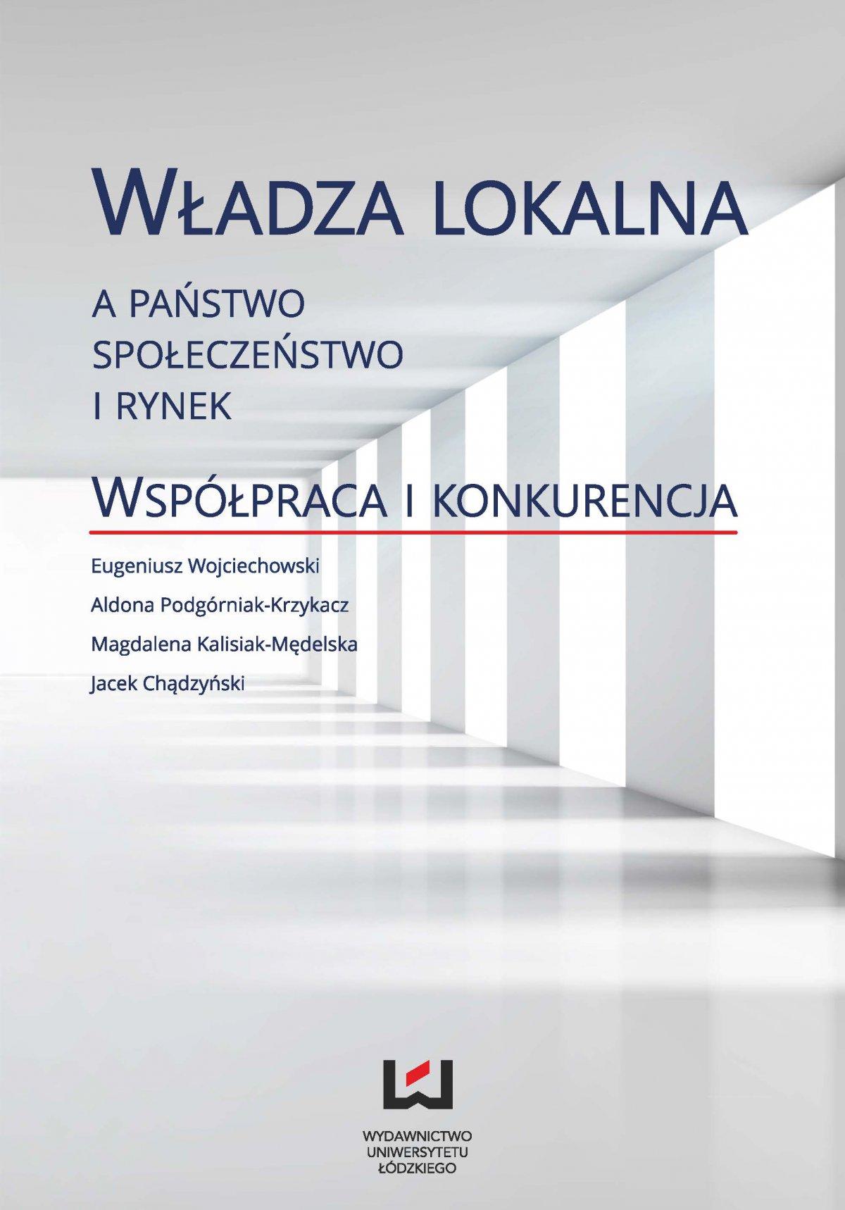 Władza lokalna a państwo, społeczeństwo i rynek. Współpraca i konkurencja - Ebook (Książka PDF) do pobrania w formacie PDF