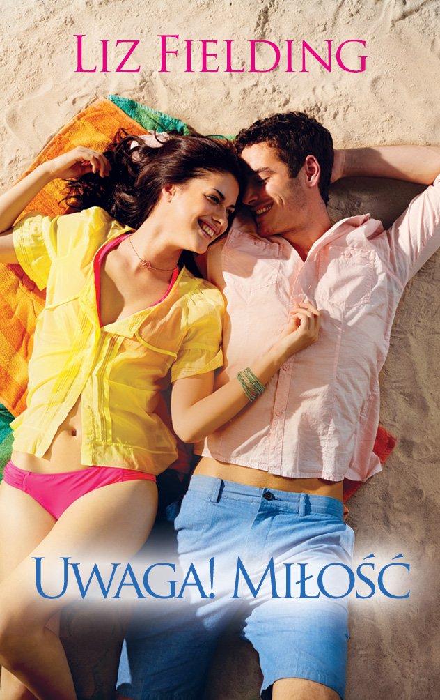 Uwaga! Miłość - Ebook (Książka EPUB) do pobrania w formacie EPUB