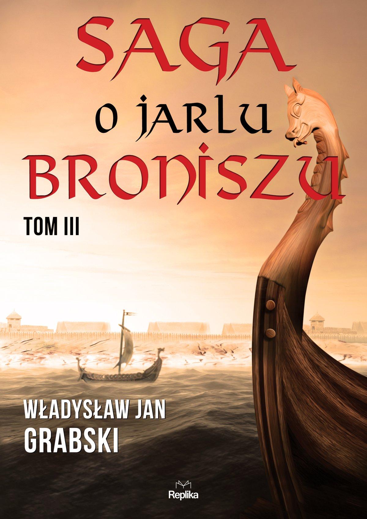 Saga o jarlu Broniszu. Tom III - Ebook (Książka EPUB) do pobrania w formacie EPUB