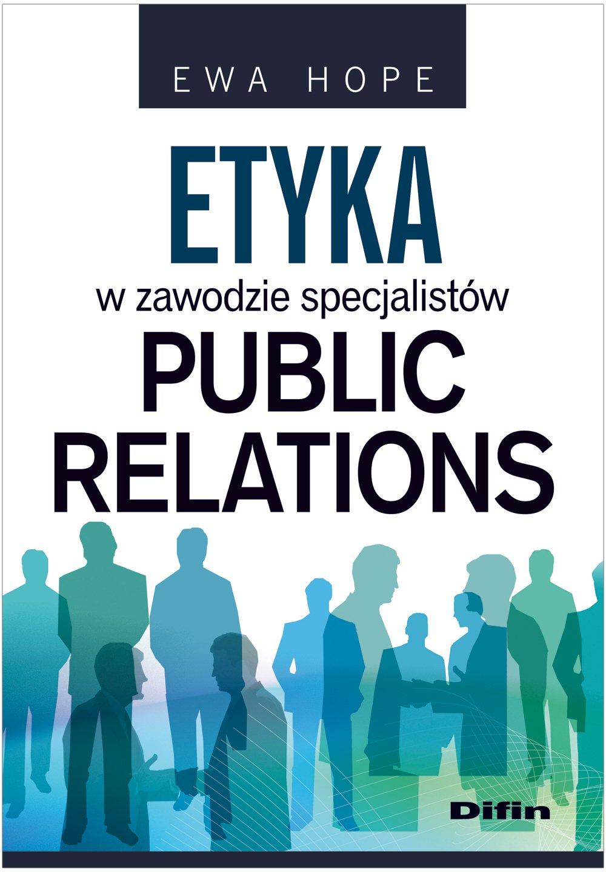 Etyka w zawodzie specjalistów public relations - Ebook (Książka PDF) do pobrania w formacie PDF