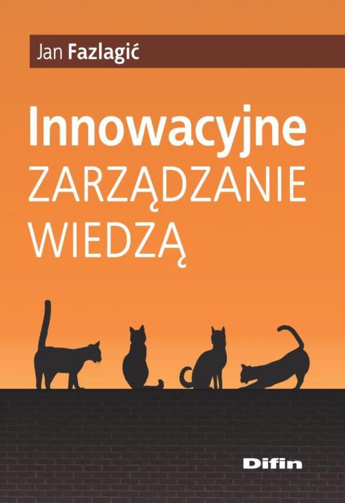 Innowacyjne zarządzanie wiedzą - Ebook (Książka PDF) do pobrania w formacie PDF
