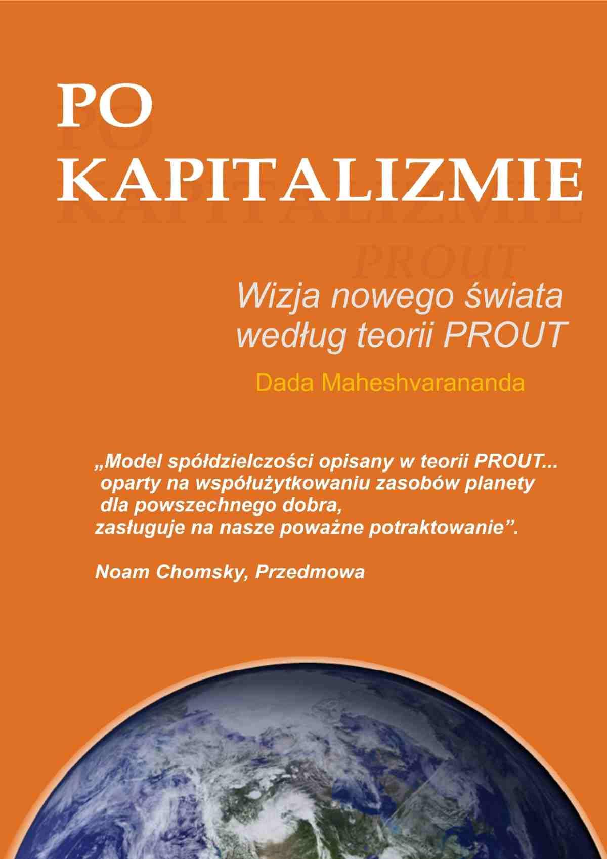 Po kapitalizmie. Wizja nowego świata według teorii PROUT - Ebook (Książka PDF) do pobrania w formacie PDF