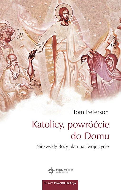 Katolicy powróćcie do domu - Ebook (Książka na Kindle) do pobrania w formacie MOBI
