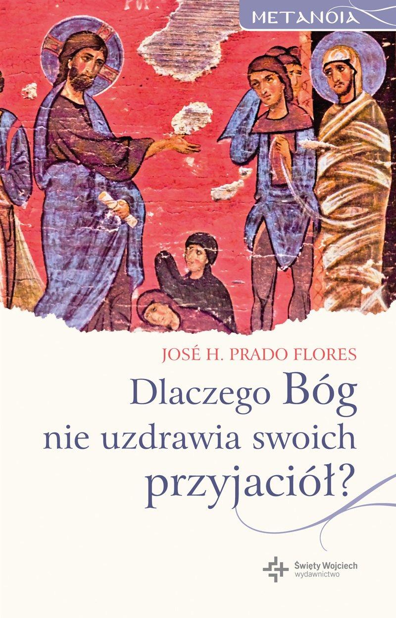 Dlaczego Bóg nie uzdrawia swoich przyjaciół? - Ebook (Książka na Kindle) do pobrania w formacie MOBI