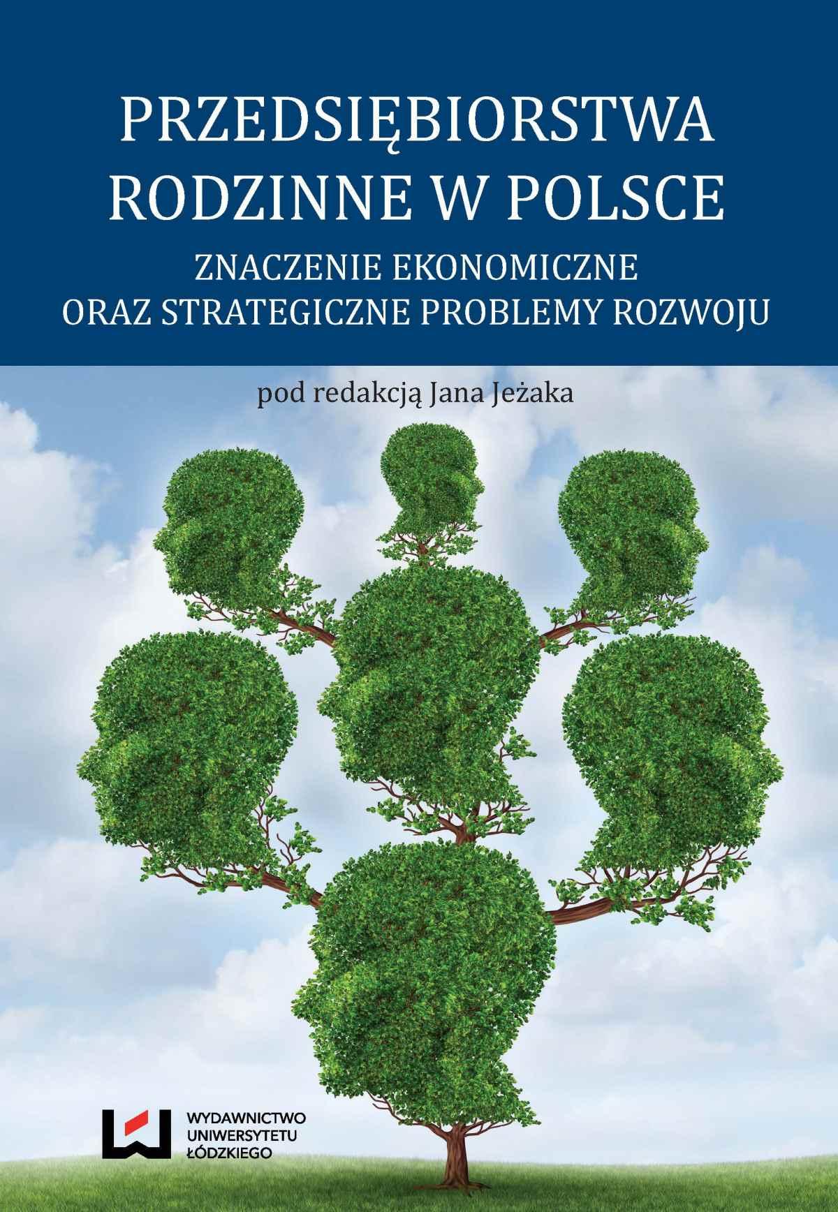 Przedsiębiorstwa rodzinne w Polsce. Znaczenie ekonomiczne oraz strategiczne problemy rozwoju - Ebook (Książka PDF) do pobrania w formacie PDF