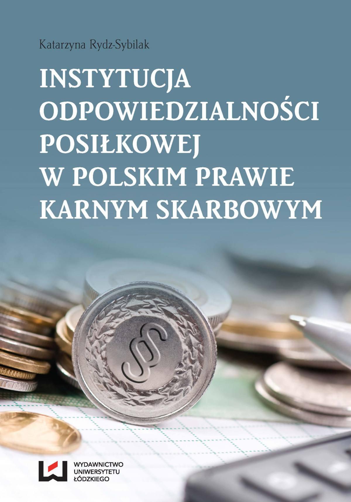 Instytucja odpowiedzialności posiłkowej w polskim prawie karnym skarbowym - Ebook (Książka PDF) do pobrania w formacie PDF