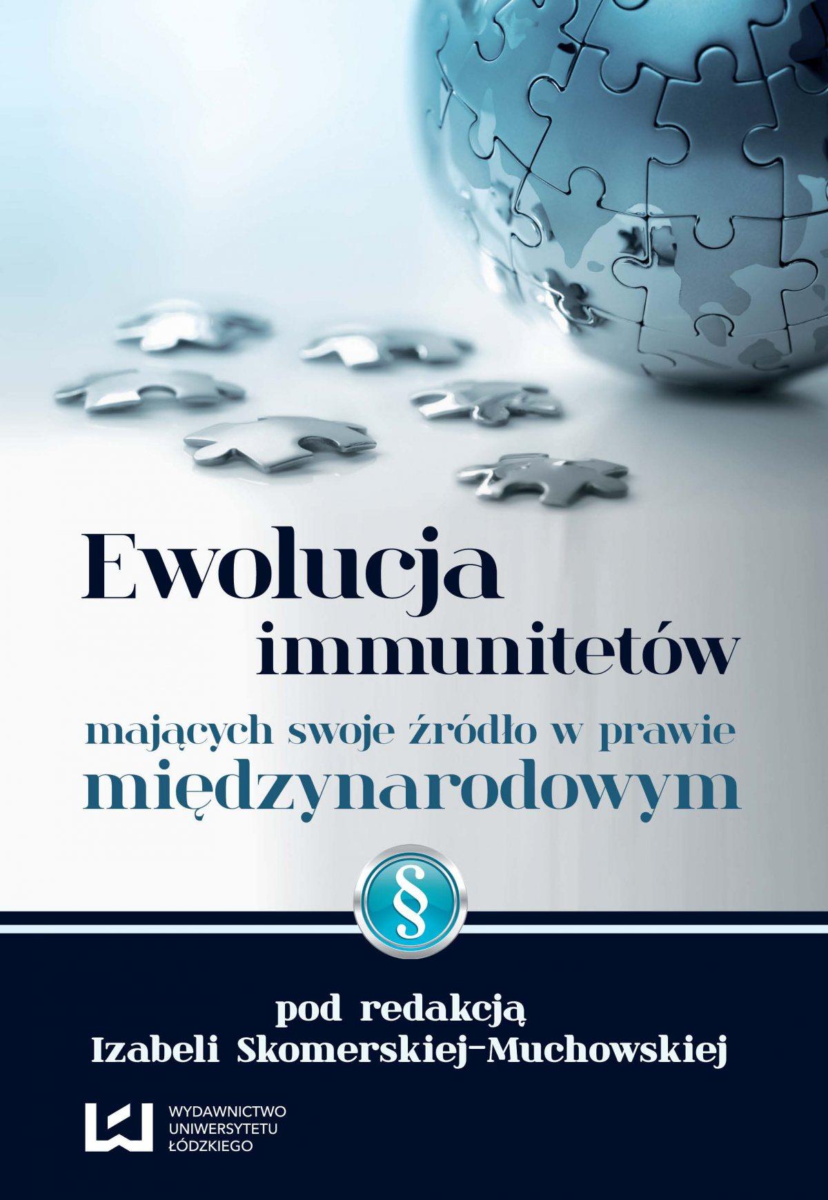 Ewolucja immunitetów mających swoje źródło w prawie międzynarodowym - Ebook (Książka PDF) do pobrania w formacie PDF