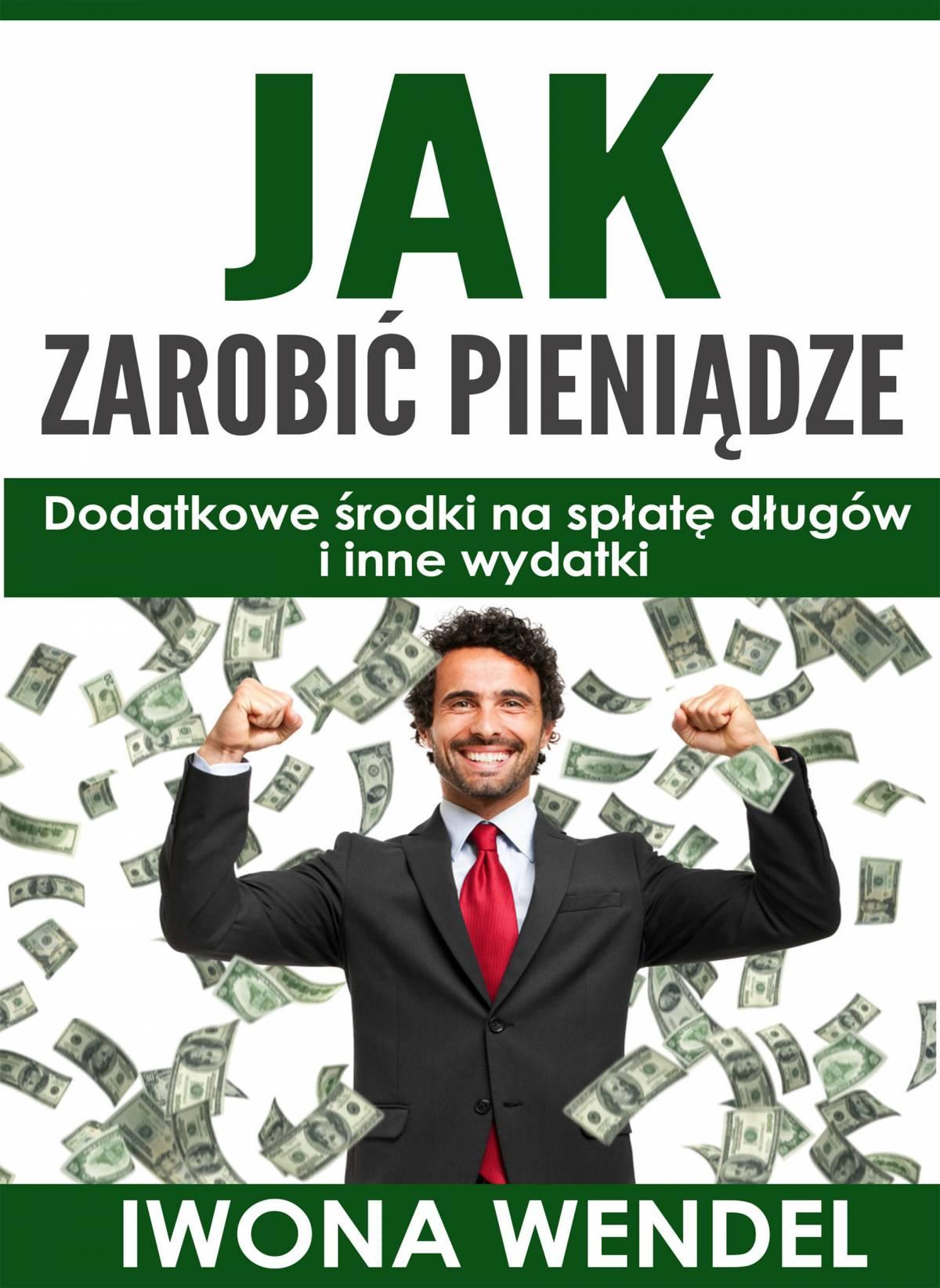 Jak zarobić pieniądze - Ebook (Książka PDF) do pobrania w formacie PDF