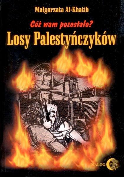 Cóż wam pozostało? Losy Palestyńczyków na podstawie prozy Gassana Kanafaniego - Ebook (Książka EPUB) do pobrania w formacie EPUB