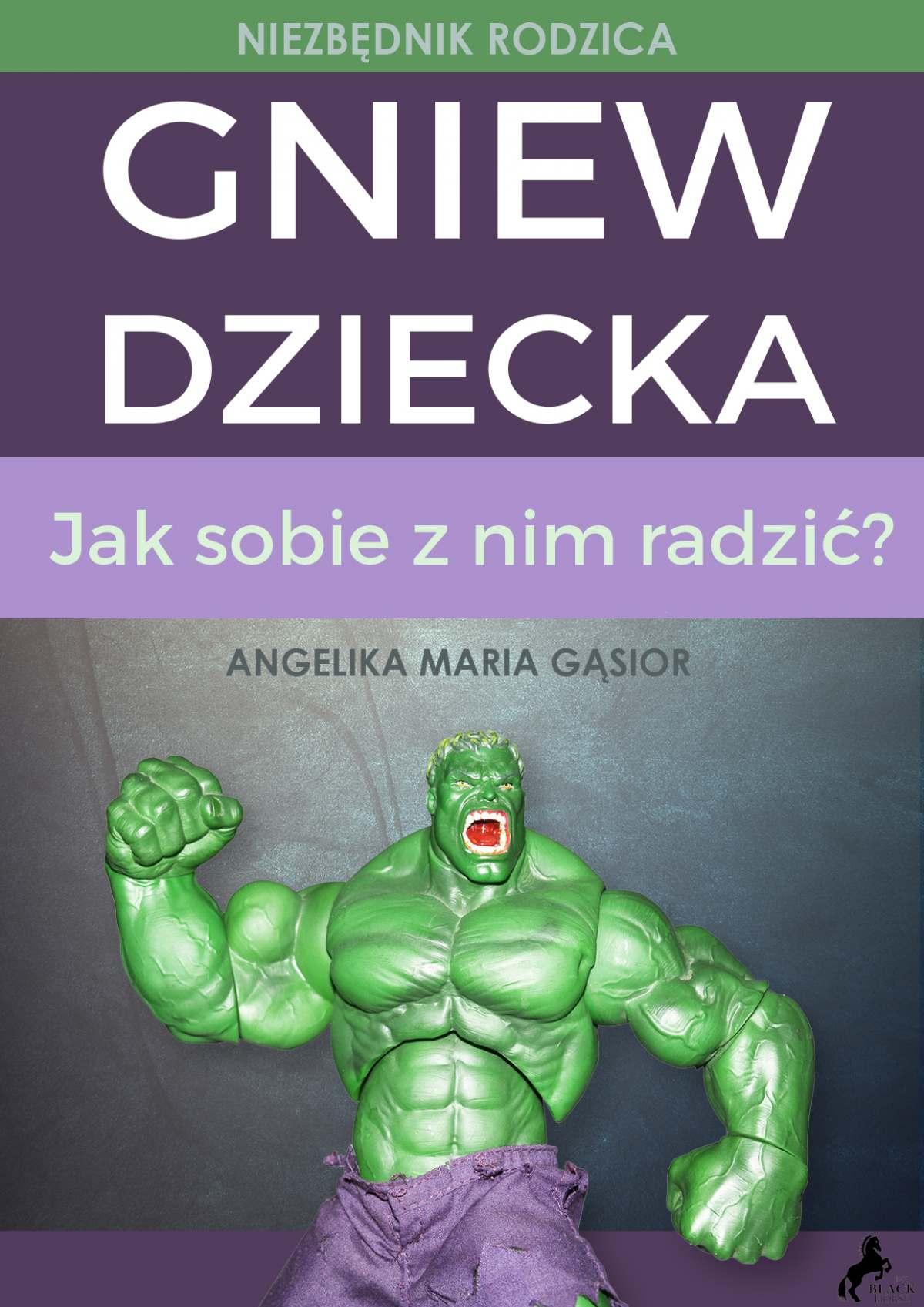 Gniew dziecka. Jak sobie sobie z nim radzić? - Audiobook (Książka audio MP3) do pobrania w całości w archiwum ZIP