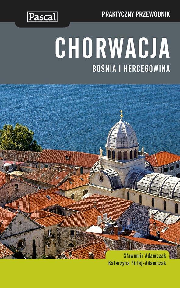 Chorwacja, Bośnia i Hercegowina. Praktyczny Przewodnik - Ebook (Książka na Kindle) do pobrania w formacie MOBI