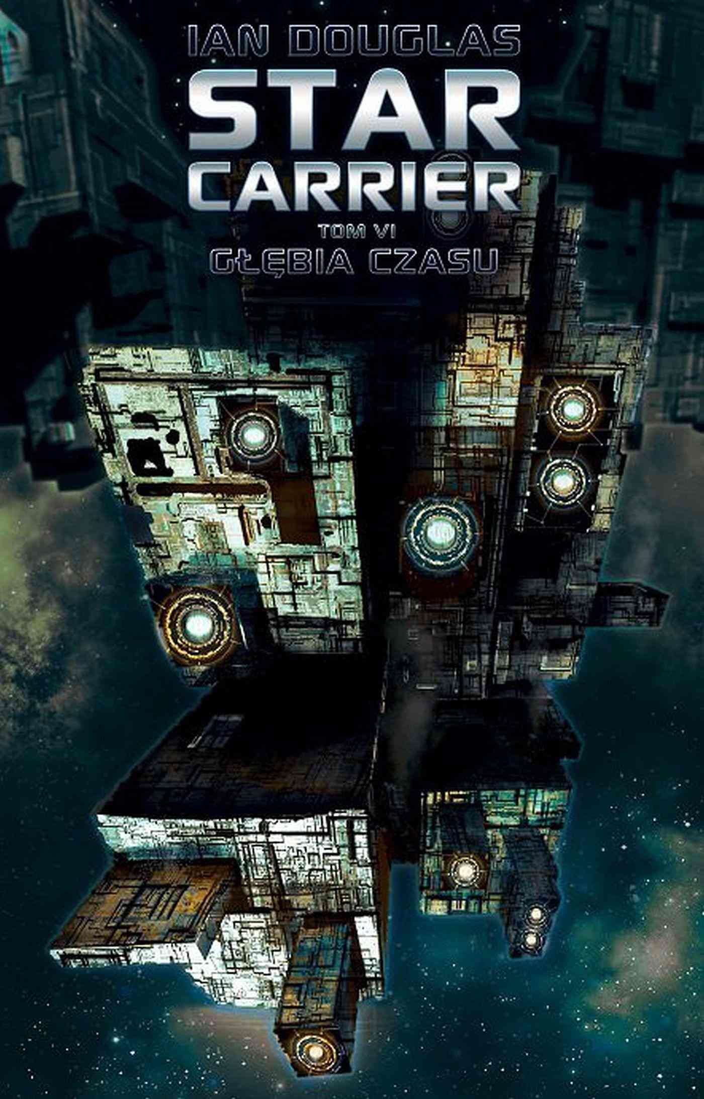 Star Carrier. Tom VI: Głębia czasu - Ebook (Książka EPUB) do pobrania w formacie EPUB