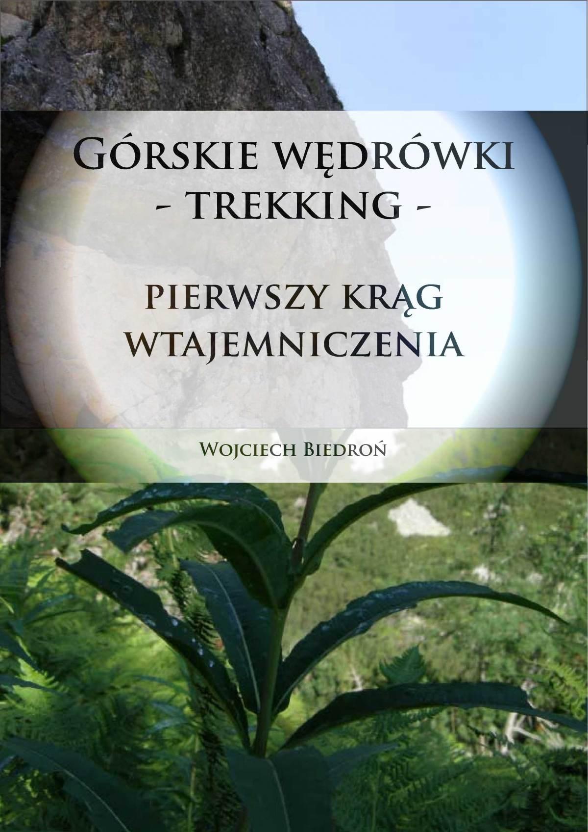 Górskie Wędrówki - Trekking - Pierwszy Krąg Wtajemniczenia - Ebook (Książka PDF) do pobrania w formacie PDF