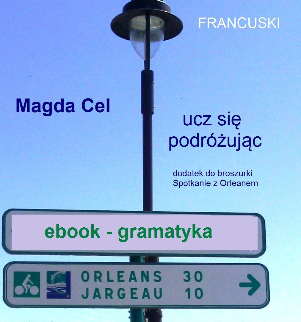 Francuski, ucz się podróżując - Orlean. Gramatyka. - Ebook (Książka na Kindle) do pobrania w formacie MOBI