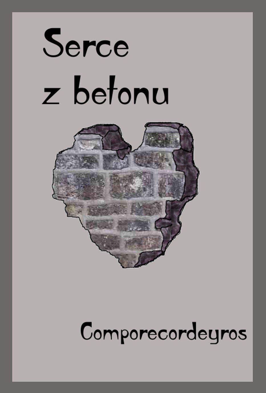 Serce z betonu - Ebook (Książka PDF) do pobrania w formacie PDF